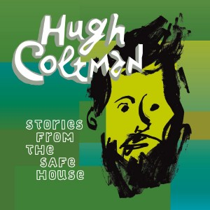 1. Hugh Coltman Stories from the safe house